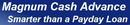 Magnum Cash Advance