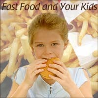 Fast Food and Your Kids